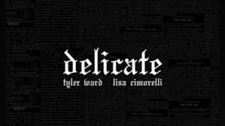 Delicate - Lisa Cimorelli ft. Tyler Ward (Cover Audio)