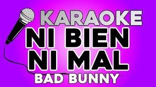 NI BIEN NI MAL - Bad Bunny X100PRE KARAOKE con LETRA