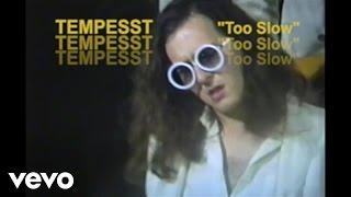 Tempesst - Too Slow