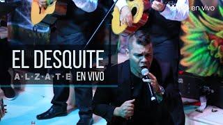 EL DESQUITE  - ALZATE - (CONCIERTO EN VIVO)
