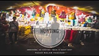Pasar Malam - Pangsar, Ambarawa | #3 Hunting