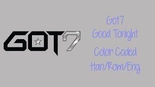 GOT7 - Good Tonight (Color Coded Hangul/Rom/Eng Lyric)