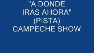 A DONDE IRAS AHORA (PISTA)