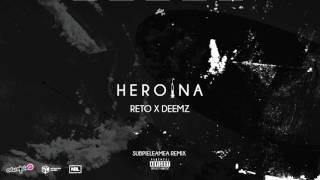 ReTo X Deemz – H E R O I N A (SubPieleaMeaRMX)
