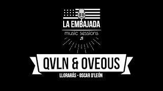 Llorarás (Oscar D'León) - cover by QVLN & OVEOUS - La Embajada Music Sessions
