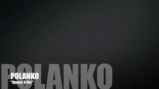 """Polanko - """"Vamos A Ver"""""""