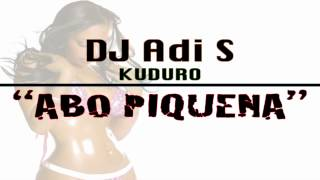 DJ Adi S - Abo Pikena ( Kuduro )
