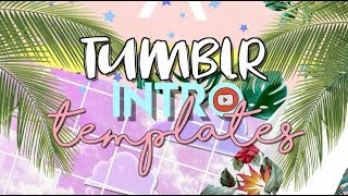 TUMBLR INTRO TEMPLATES 2019! (no text)