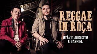 "Otávio Augusto e Gabriel -  Reggae In Roça - Visual EP: ""Acústico e Rústico"""