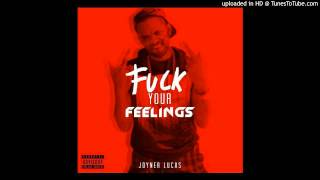 Joyner Lucas - Fuck Your Feelings (Freestyle)