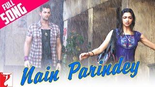 Nain Parindey - Full Song | Lafangey Parindey | Neil Nitin Mukesh | Deepika Padukone