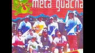 Para la Gilada - Meta Guacha