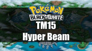 Pokemon Black and White | Where to get TM15 Hyper Beam
