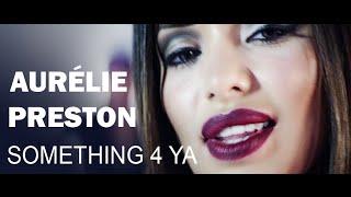 Aurélie Preston - Something 4 Ya (Official Video)