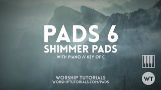 PADS 6: Shimmer Pads // Demo With Piano
