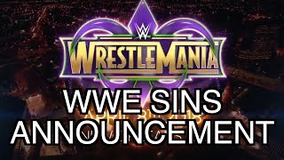 MAJOR ANNOUNCEMENT ON THE WRESTLEMANIA 34 SINS! (IMPORTANT!)