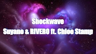 LYRICS | Shockwave - Suyano & RIVERO ft. Chloe Stamp