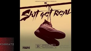 RG - Shit Get Real [Prod. By Paupa] [New 2017]