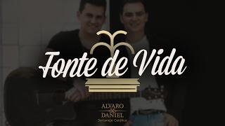 Alvaro e Daniel - Fonte de Vida (Sertanejo Católico)