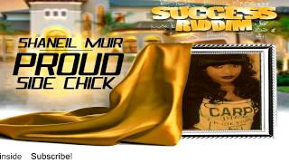 Shaneil Muir – Proud Side Chick (Raw) [Success Riddim] - July 2016