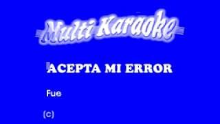 Acepta mi error - Los temerarios (Karaoke)