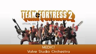 Team Fortress 2 Soundtrack | MEDIC!