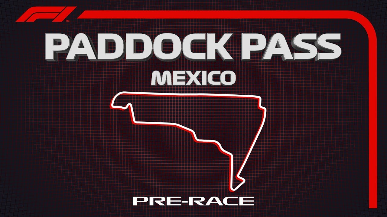 F1 Paddock Pass: Pre-Race At The 2019 Mexican Grand Prix