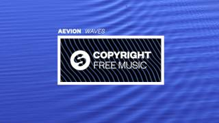 Aevion - Waves (Copyright Free Music)