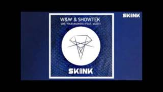 W&W & Showtek - Live Your Madness (Feat . VASSY)