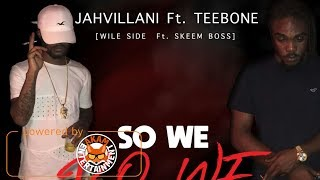 Jahvillani Ft. Teebone - So We Do We Thing [Bro Gad Riddim] March 2018