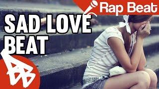 NEW SAD LOVE RAP INSTRUMENTAL – One Last Time
