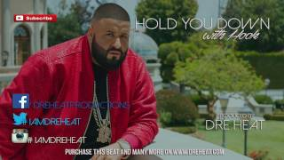 "DJ Khaled Type Beat ""Hold You Down"" (w/ Hook) [Prod. by Dre Heat]"