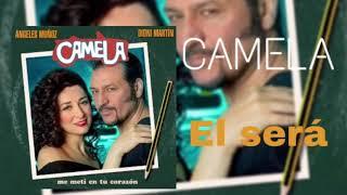 Camela - El será (Me metí en tu corazón 2017