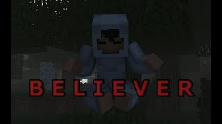 """Believer"" - A Minecraft Music Video"