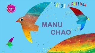 * Manu CHAO * - Seeds of Freedom (CLIP) - New Song 2017 NO MONSANTO