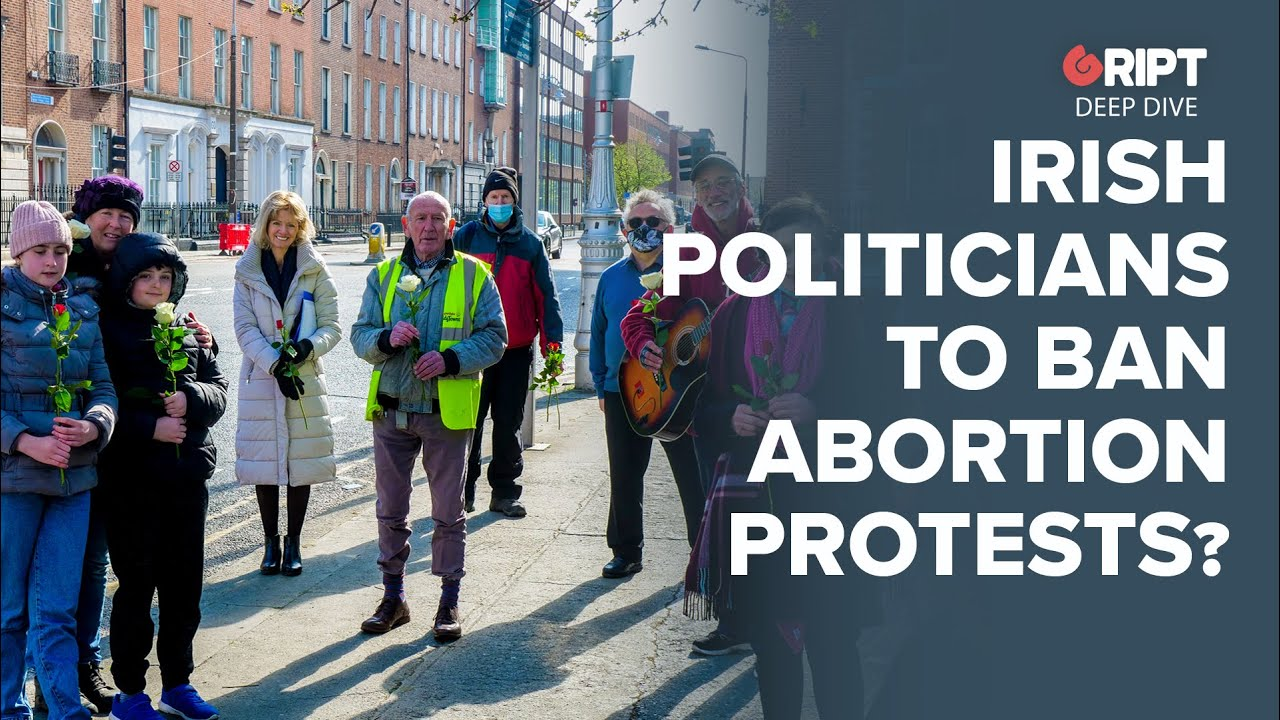 Irish Politicians to Ban Abortion Protests? Gript looks at the Issue