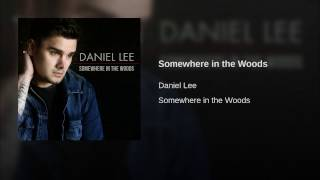 "Daniel Lee - ""Somewhere in the Woods"" (Official Audio)"