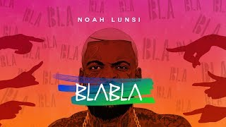 NOAH LUNSI - BLABLA (Lyrics Video)