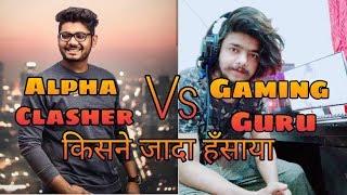 #AlphaClasher #GamingGuru Alpha Clasher Vs Gaming Guru | Who Made Us Laugh