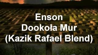 Enson - Dookoła Mur (Cuty Dj Wholist) (Kazik Rafael Blend)