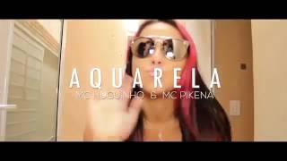 Mc Pikena e Mc Huguinho - Aquarela (Marley Divulga Funk  2017)