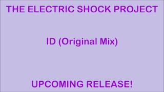 The Electric Shock Project - ID (Original Mix)