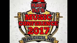 2017 FLEET DJ'S Music Conference RALEIGH, NORTH CAROLINA