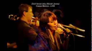 Don't know why - Cassa Blanca LIVE
