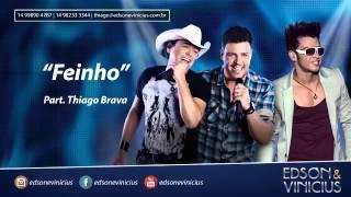 Edson & Vinicius - Feinho Part. Thiago Brava