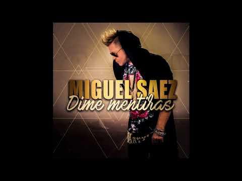 Dime de Miguel Saez Letra y Video
