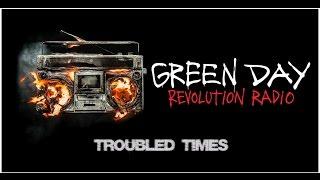 Green Day - Troubled Times w/Lyrics    Revolution Radio