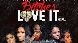 Jose Guapo - Bitches Love It