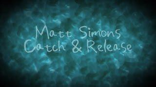 Matt Simons   Catch & Release (Deepend Remix) -Lyrics