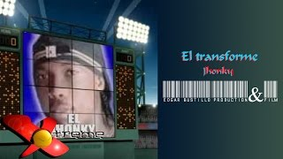 El transforme - Jhonky HD